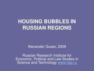 HOUSING BUBBLES IN RUSSIAN REGIONS