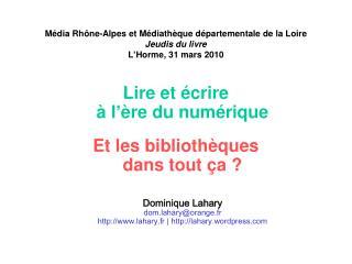 Média Rhône-Alpes et Médiathèque départementale de la Loire Jeudis du livre L'Horme , 31 mars 2010
