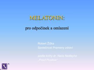 MELATONIN:
