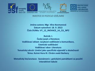 Jméno autora: Mgr. Věra Kocmanová Datum vytvoření: 18. 9. 2013