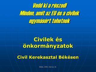 Vedd ki a részed! Minden, amit az EU és a civilek egymásért tehetnek
