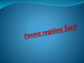 Fauna regiónu Šariš
