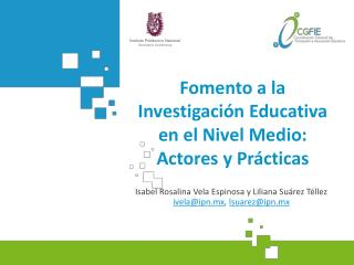 Fomento a la Investigación Educativa en el Nivel Medio: Actores y  Prácticas