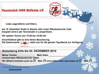 Liebe Jugendliche und Eltern, am 19. Dezember findet in diesem Jahr unser Nikolausturnier statt.