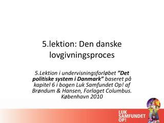 5.lektion: Den danske lovgivningsproces
