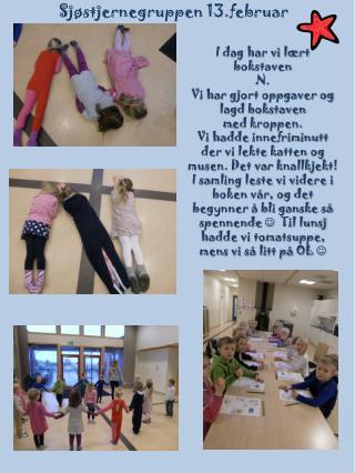 I dag har vi lært bokstaven N. Vi har gjort oppgaver og lagd bokstaven m ed kroppen.