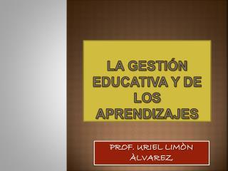 La gestión educativa y de los aprendizajes