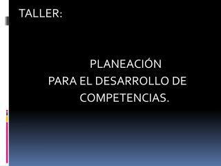 TALLER:                              PLANEACIÓN