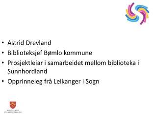 Astrid Drevland Biblioteksjef Bømlo kommune