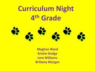 Curriculum Night 4 th  Grade