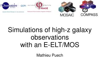 Simulations of high-z galaxy observations  with an E-ELT/MOS Mathieu Puech