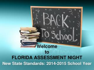 Welcome  to  FLORIDA ASSESSMENT NIGHT