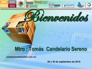 Mtro  : Tomás  Candelario Sereno