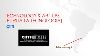 Technology start-ups ( Puesta  La  Tecnologia )