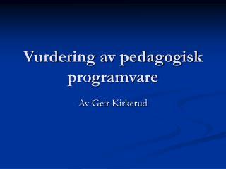 Vurdering av pedagogisk programvare