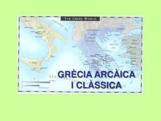 GRÈCIA ARCÀICA I CLÀSSICA