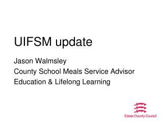 UIFSM update