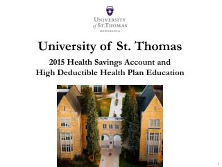 University of St. Thomas 2015 Health Savings Account and  High Deductible Health Plan Education