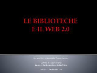 LE BIBLIOTECHE  E IL WEB 2.0