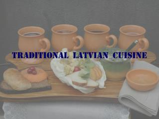 Traditional  Latvian  cuisine