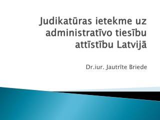 Judikatūras  ietekme uz administratīvo tiesību attīstību Latvijā