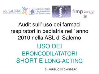 Audit sull' uso dei farmaci respiratori in pediatria nell' anno 2010 nella ASL di Salerno