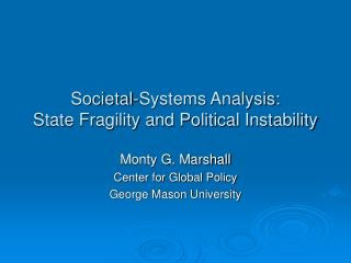 Societal-Systems Analysis: State Fragility and Political Instability