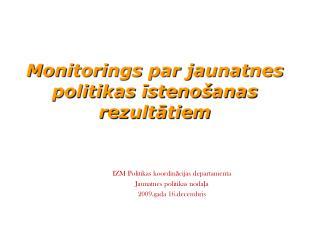 IZM Politikas koordinācijas departamenta Jaunatnes politikas nodaļa 2009.gada 16.decembris