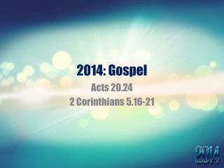 2014: Gospel