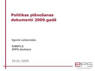 Politikas plānošanas  dokumenti 2009.gadā