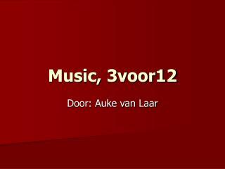 Music, 3voor12
