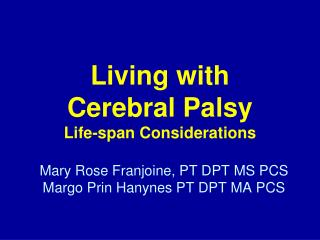 Living with Cerebral Palsy Life-span Considerations