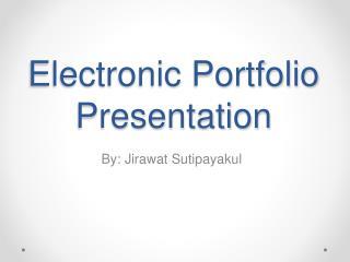 Electronic Portfolio Presentation