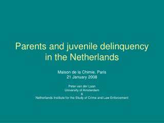 Parents and juvenile delinquency in the Netherlands