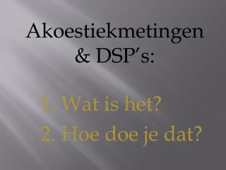 Akoestiekmetingen & DSP's:
