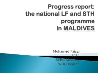 Progress report: t he national LF and STH programme  in  MALDIVES