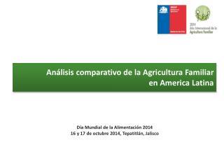 An�lisis comparativo  de la  Agricultura  Familiar en America Latina