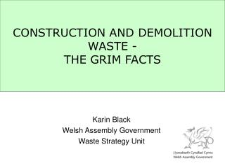 CONSTRUCTION AND DEMOLITION WASTE -  THE GRIM FACTS