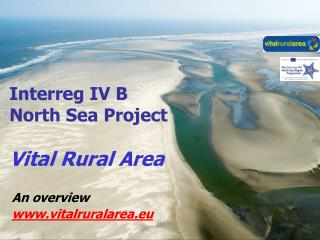 Interreg IV B  North Sea Project  Vital Rural Area