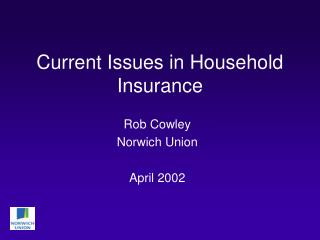 Current Issues in Household Insurance