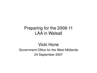 Preparing for the 2008-11 LAA in Walsall