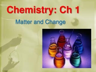 Chemistry:  Ch  1