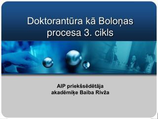 Doktorantūra kā Boloņas procesa 3. cikls