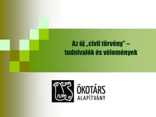 """Az új """"civil törvény"""" –  tudnivalók és vélemények"""