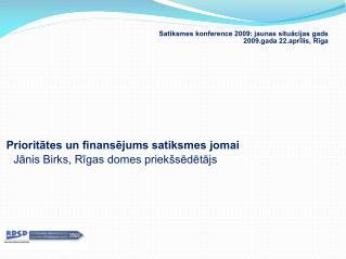 Satiksmes konference 2009: jaunas situācijas gads 2009.gada 22.aprīlis, Rīga