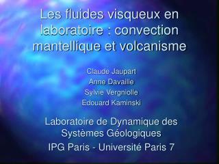 Les fluides visqueux en laboratoire : convection mantellique et volcanisme