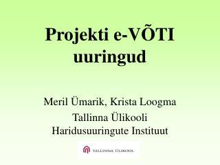 Projekti e-VÕTI uuringud