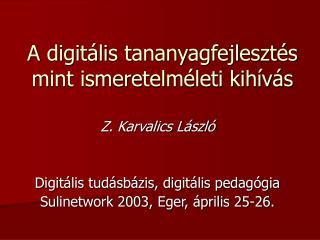A digitális tananyagfejlesztés mint ismeretelméleti kihívás