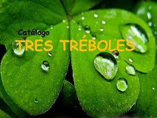 TRES TRÉBOLES