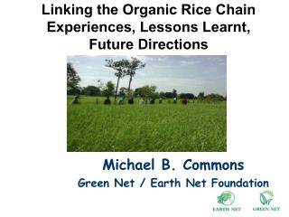 Linking the Organic Rice Chain Experiences, Lessons Learnt, Future Directions